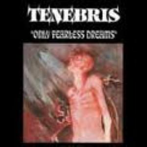 Tenebris - Only Fearless Dreams CD (album) cover