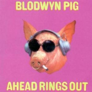 Blodwyn Pig - Ahead Rings Out CD (album) cover