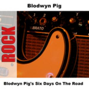 Blodwyn Pig - Six Days On The Road CD (album) cover