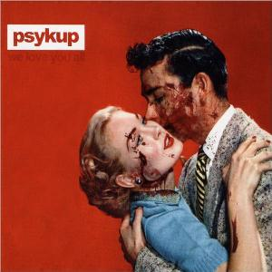 Psykup - We Love You All CD (album) cover