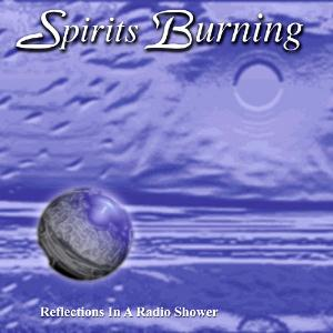 Spirits Burning - Reflections In A Radio Shower CD (album) cover