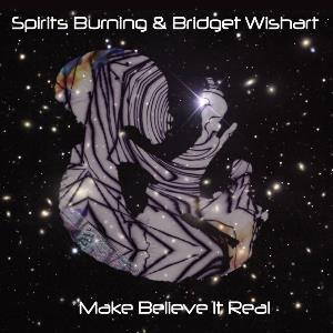 Spirits Burning - Make Believe It Real CD (album) cover