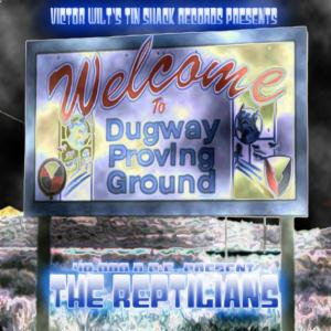 The Reptilians - Welcome To Dugway! CD (album) cover