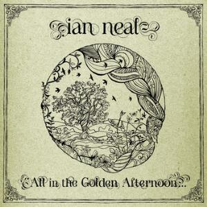 Ian Neal - All In The Golden Afternoon... CD (album) cover