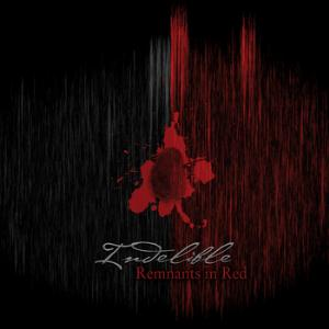 Indelible - Remnants In Red CD (album) cover