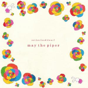 NETHERLAND DWARF - May The Piper CD album cover