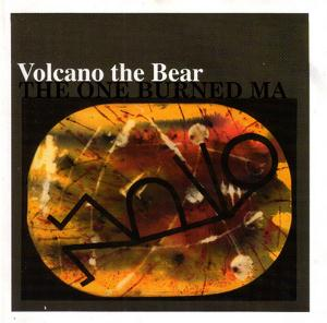 Volcano The Bear - The One Burned Ma CD (album) cover