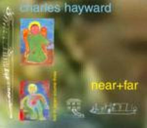 Charles Hayward - Near+far Live In Japan Volume Three CD (album) cover