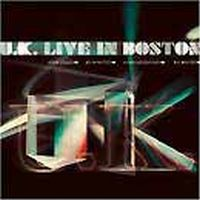 U.k. - Live In Boston CD (album) cover