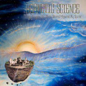 Hermetic Science - These Fragments I Have Shored Against My Ruins CD (album) cover