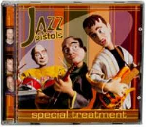 Jazz Pistols - Special Treatment CD (album) cover