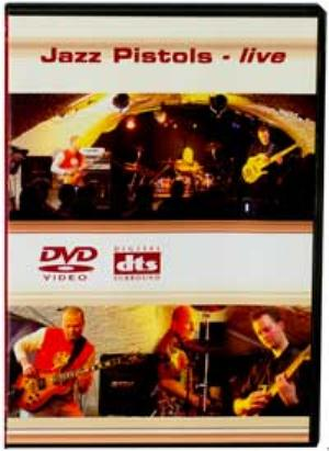 Jazz Pistols - Live DVD (album) cover