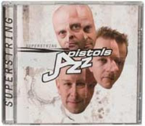 Jazz Pistols - Superstring CD (album) cover