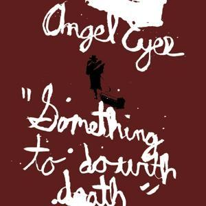 Angel Eyes - Something To Do With Death CD (album) cover