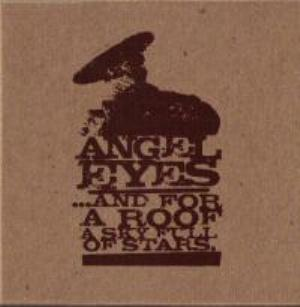 Angel Eyes - ... And For A Roof A Sky Full Of Stars CD (album) cover