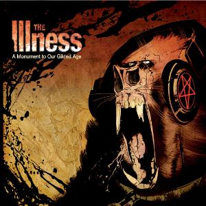 The Illness - The Monument To Our Guilded Age CD (album) cover