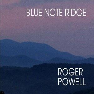 Roger Powell - Blue Note Ridge CD (album) cover