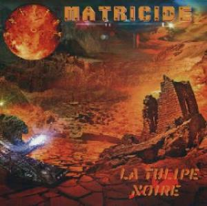 La Tulipe Noire - Matricide CD (album) cover