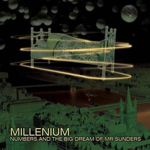 Millenium - Numbers And The Big Dream Of Mr Sunders (remastered And Expanded) CD (album) cover