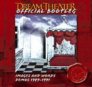 Dream Theater - Images And Words: Demos 1989 - 1991 [Official Bootleg] CD (album) cover