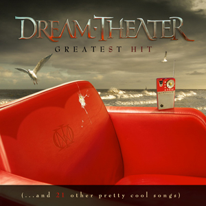 Dream Theater - Greatest Hit (and 21 Other Pretty Cool Songs)  CD (album) cover