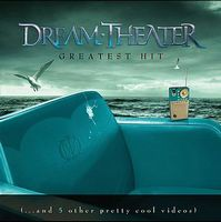 Dream Theater - Greatest Hit (... And 5 Other Pretty Cool Videos) DVD (album) cover