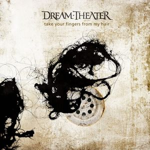 Dream Theater - Take Your Fingers From My Hair CD (album) cover