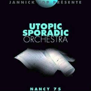Utopic Sporadic Orchestra - Nancy 75 CD (album) cover