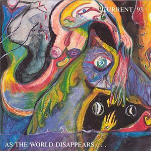 Current 93 - As The World Disappears... CD (album) cover