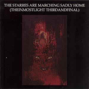 Current 93 - The Starres Are Marching Sadly Home (the Inmostlight Thirdandfinal) CD (album) cover