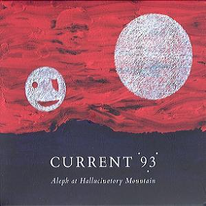 Current 93 - Aleph At Hallucinatory Mountain CD (album) cover