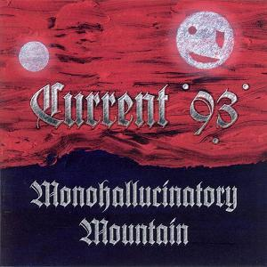 Current 93 - Monohallucinatory Mountain CD (album) cover