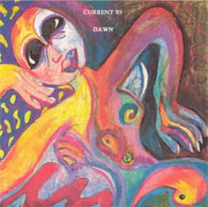 Current 93 - Dawn CD (album) cover