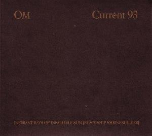 Current 93 - Inerrant Rays Of Infallible Sun (blackship Shrinebuilder) CD (album) cover