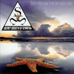 Secret Society Of Starfish - Dark Reflections From The Waters Edge CD (album) cover