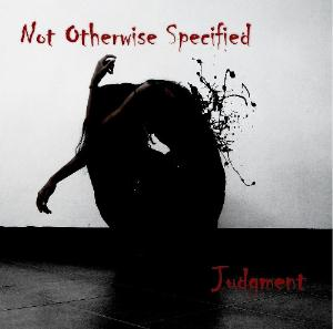Not Otherwise Specified - Judgment CD (album) cover