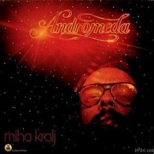 Miha Kralj - Andromeda CD (album) cover