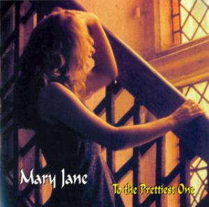 Mary Jane - To The Prettiest One CD (album) cover