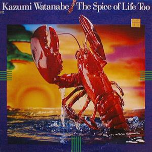 Kazumi Watanabe - The Spice Of Life Too CD (album) cover