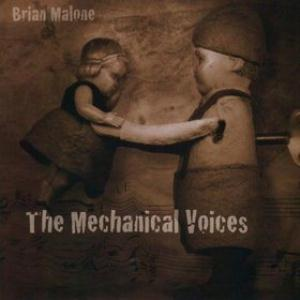 Brian Malone - The Mechanical Voices CD (album) cover