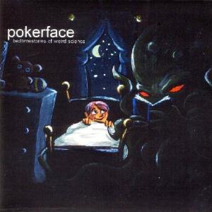 Pokerface - Bedtime Stories Of Weird Science CD (album) cover