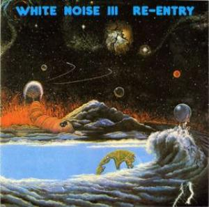 White Noise - White Noise Iii - Re-entry CD (album) cover