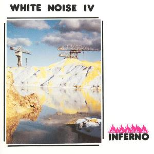 White Noise - White Noise Iv - Inferno CD (album) cover