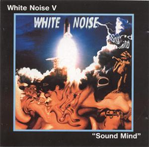 White Noise - White Noise V - Sound Mind CD (album) cover