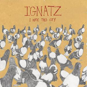Ignatz - I Hate This City CD (album) cover
