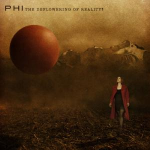 Phi - The Deflowering Of Reality CD (album) cover