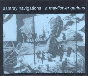 Ashtray Navigations - A Mayflower Garland CD (album) cover