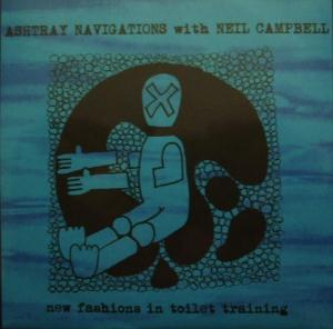 Ashtray Navigations - New Fashions In Toilet Training (with Neil Campbell) CD (album) cover