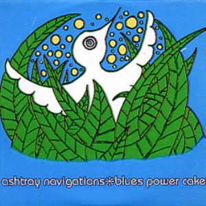 Ashtray Navigations - Blues Power Cake CD (album) cover