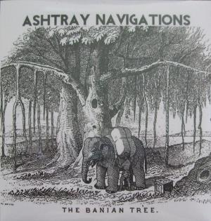 Ashtray Navigations - The Banian Tree CD (album) cover